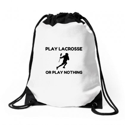 Play Lacrosse Or Nothing Drawstring Bags Designed By Perfect Designers