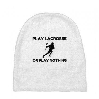 Play Lacrosse Or Nothing Baby Beanies Designed By Perfect Designers