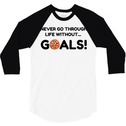 Pizza Goals 3/4 Sleeve Shirt Designed By Perfect Designers