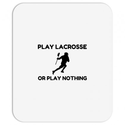 Play Lacrosse Or Nothing Mousepad Designed By Perfect Designers