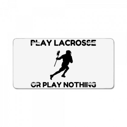 Play Lacrosse Or Nothing License Plate Designed By Perfect Designers