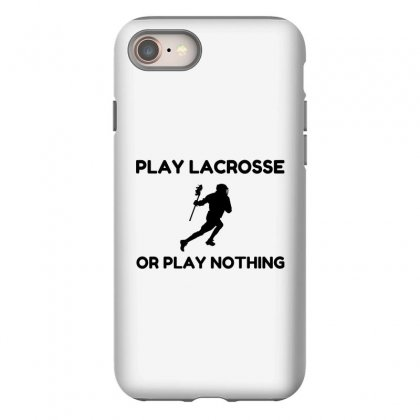 Play Lacrosse Or Nothing Iphone 8 Case Designed By Perfect Designers