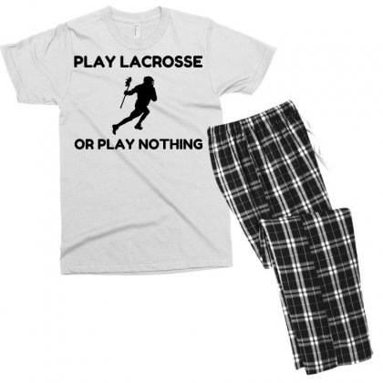 Play Lacrosse Or Nothing Men's T-shirt Pajama Set Designed By Perfect Designers