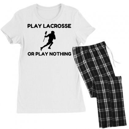 Play Lacrosse Or Nothing Women's Pajamas Set Designed By Perfect Designers
