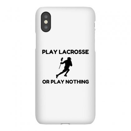 Play Lacrosse Or Nothing Iphonex Case Designed By Perfect Designers