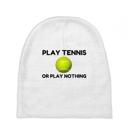 Play Tennis Or Nothing Baby Beanies Designed By Perfect Designers
