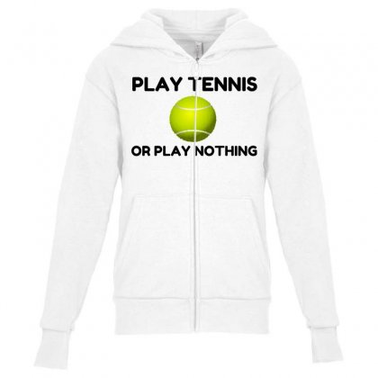 Play Tennis Or Nothing Youth Zipper Hoodie Designed By Perfect Designers