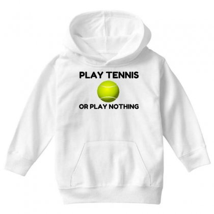 Play Tennis Or Nothing Youth Hoodie Designed By Perfect Designers