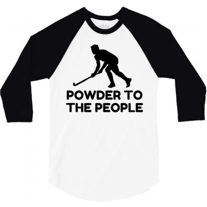 Powder Snow To The People Ski 3/4 Sleeve Shirt Designed By Perfect Designers