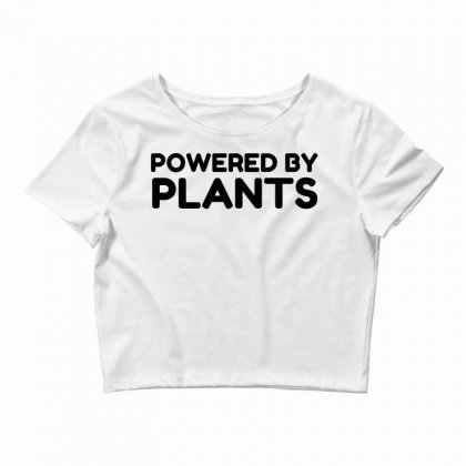 Powered By Plants Crop Top Designed By Perfect Designers