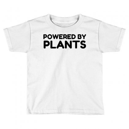 Powered By Plants Toddler T-shirt Designed By Perfect Designers