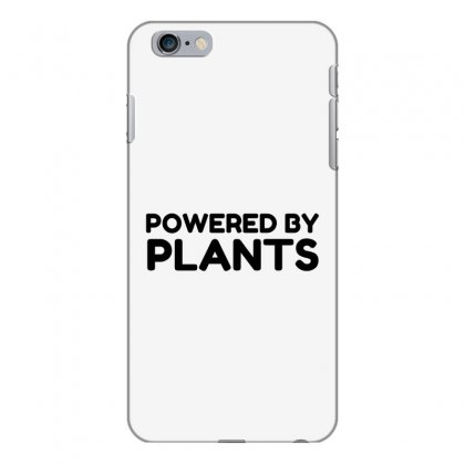 Powered By Plants Iphone 6 Plus/6s Plus Case Designed By Perfect Designers