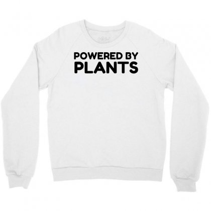 Powered By Plants Crewneck Sweatshirt Designed By Perfect Designers