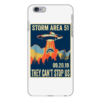 Storm Area 51 Shirt Alien Ufo They Can't Stop Us Iphone 6 Plus/6s Plus Case Designed By Tran Ngoc