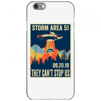 Storm Area 51 Shirt Alien Ufo They Can't Stop Us Iphone 6/6s Case Designed By Tran Ngoc