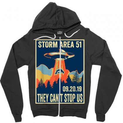 Storm Area 51 Shirt Alien Ufo They Can't Stop Us Zipper Hoodie Designed By Tran Ngoc