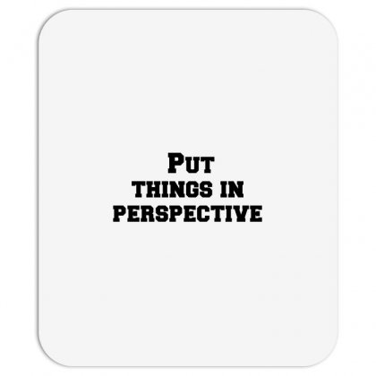 Put Things In Perspective Mousepad Designed By Perfect Designers