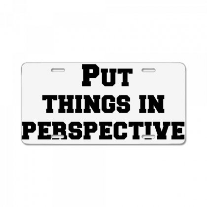 Put Things In Perspective License Plate Designed By Perfect Designers