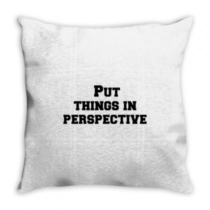 Put Things In Perspective Throw Pillow Designed By Perfect Designers