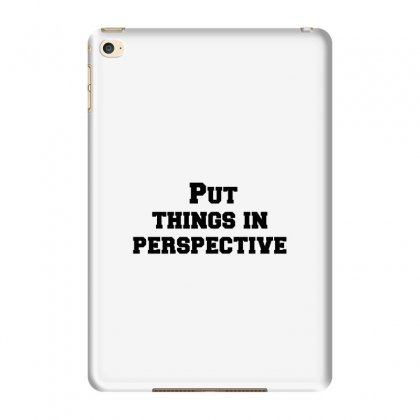 Put Things In Perspective Ipad Mini 4 Case Designed By Perfect Designers