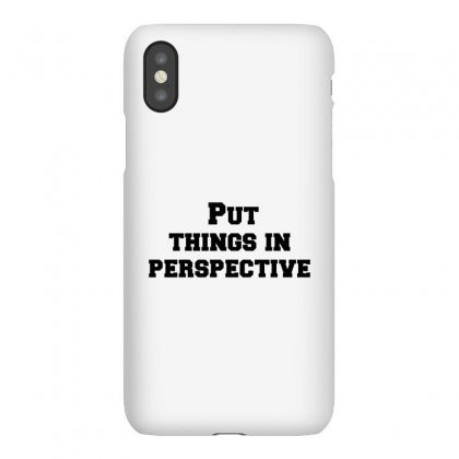 Put Things In Perspective Iphonex Case Designed By Perfect Designers