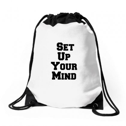 Set Up Your Mind Drawstring Bags Designed By Perfect Designers