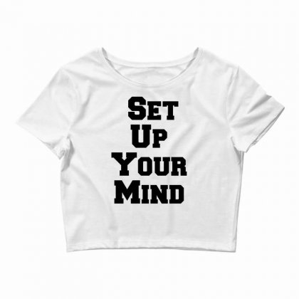 Set Up Your Mind Crop Top Designed By Perfect Designers