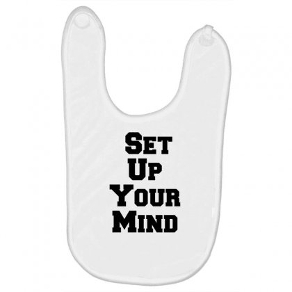 Set Up Your Mind Baby Bibs Designed By Perfect Designers