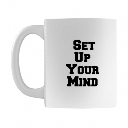 Set Up Your Mind Mug Designed By Perfect Designers