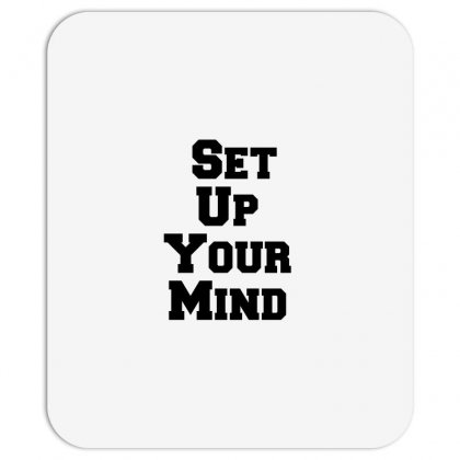 Set Up Your Mind Mousepad Designed By Perfect Designers