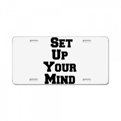 Set Up Your Mind License Plate Designed By Perfect Designers