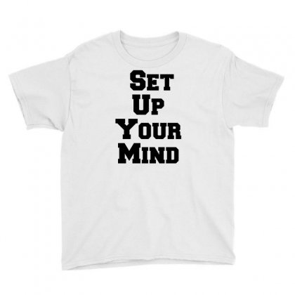 Set Up Your Mind Youth Tee Designed By Perfect Designers