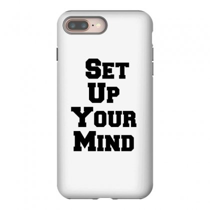 Set Up Your Mind Iphone 8 Plus Case Designed By Perfect Designers