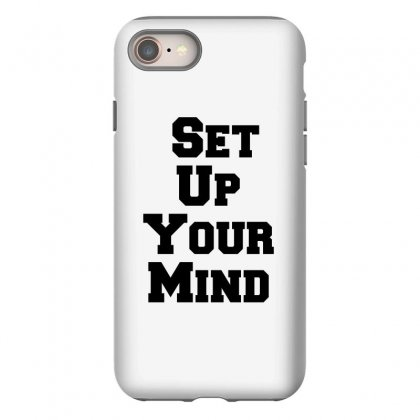 Set Up Your Mind Iphone 8 Case Designed By Perfect Designers