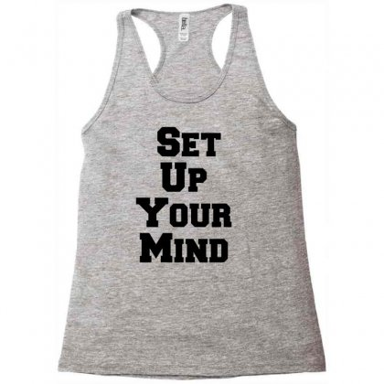 Set Up Your Mind Racerback Tank Designed By Perfect Designers