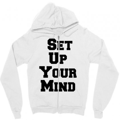 Set Up Your Mind Zipper Hoodie Designed By Perfect Designers