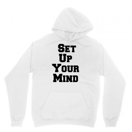 Set Up Your Mind Unisex Hoodie Designed By Perfect Designers