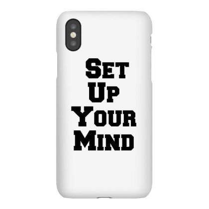 Set Up Your Mind Iphonex Case Designed By Perfect Designers