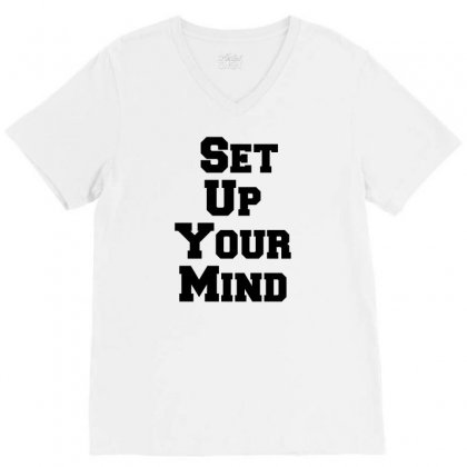 Set Up Your Mind V-neck Tee Designed By Perfect Designers