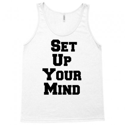 Set Up Your Mind Tank Top Designed By Perfect Designers