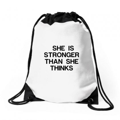 She Is Stronger Than She Thinks Drawstring Bags Designed By Perfect Designers