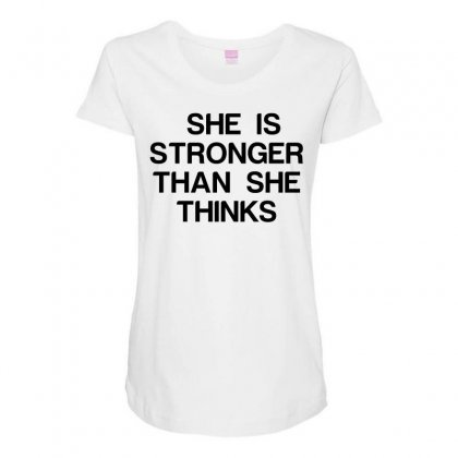 She Is Stronger Than She Thinks Maternity Scoop Neck T-shirt Designed By Perfect Designers