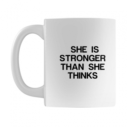 She Is Stronger Than She Thinks Mug Designed By Perfect Designers