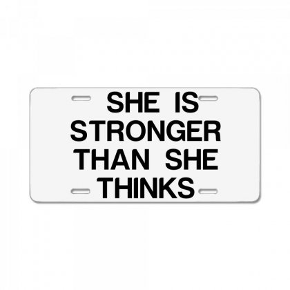 She Is Stronger Than She Thinks License Plate Designed By Perfect Designers