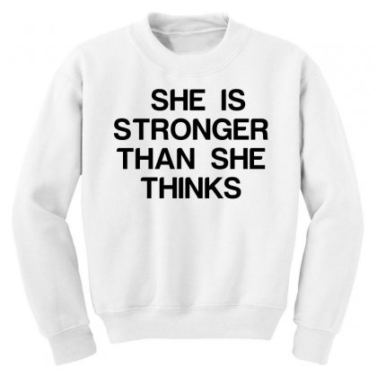 She Is Stronger Than She Thinks Youth Sweatshirt Designed By Perfect Designers
