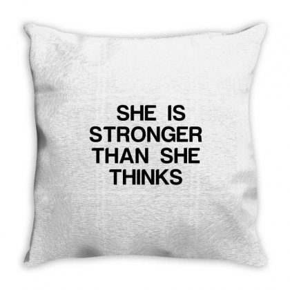 She Is Stronger Than She Thinks Throw Pillow Designed By Perfect Designers