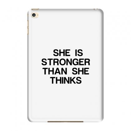 She Is Stronger Than She Thinks Ipad Mini 4 Case Designed By Perfect Designers