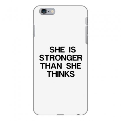 She Is Stronger Than She Thinks Iphone 6 Plus/6s Plus Case Designed By Perfect Designers
