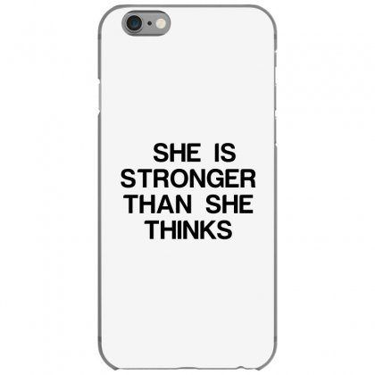 She Is Stronger Than She Thinks Iphone 6/6s Case Designed By Perfect Designers