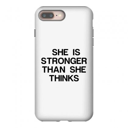 She Is Stronger Than She Thinks Iphone 8 Plus Case Designed By Perfect Designers